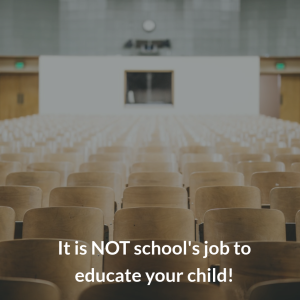 it is not school's job to educate your child