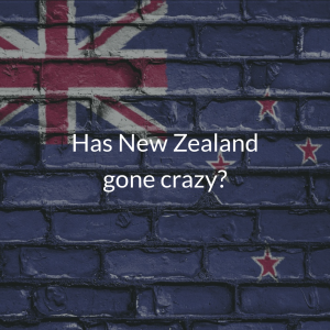 Has New Zealand gone crazy?